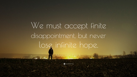 HOPE mlk we must accept finite disappointment never lose hope.jpg
