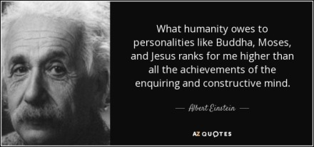 JESUS quote-what-humanity-owes-to-personalities-like-buddha-moses-and-jesus-ranks-for-me-higher-albert-einstein-56-35-20